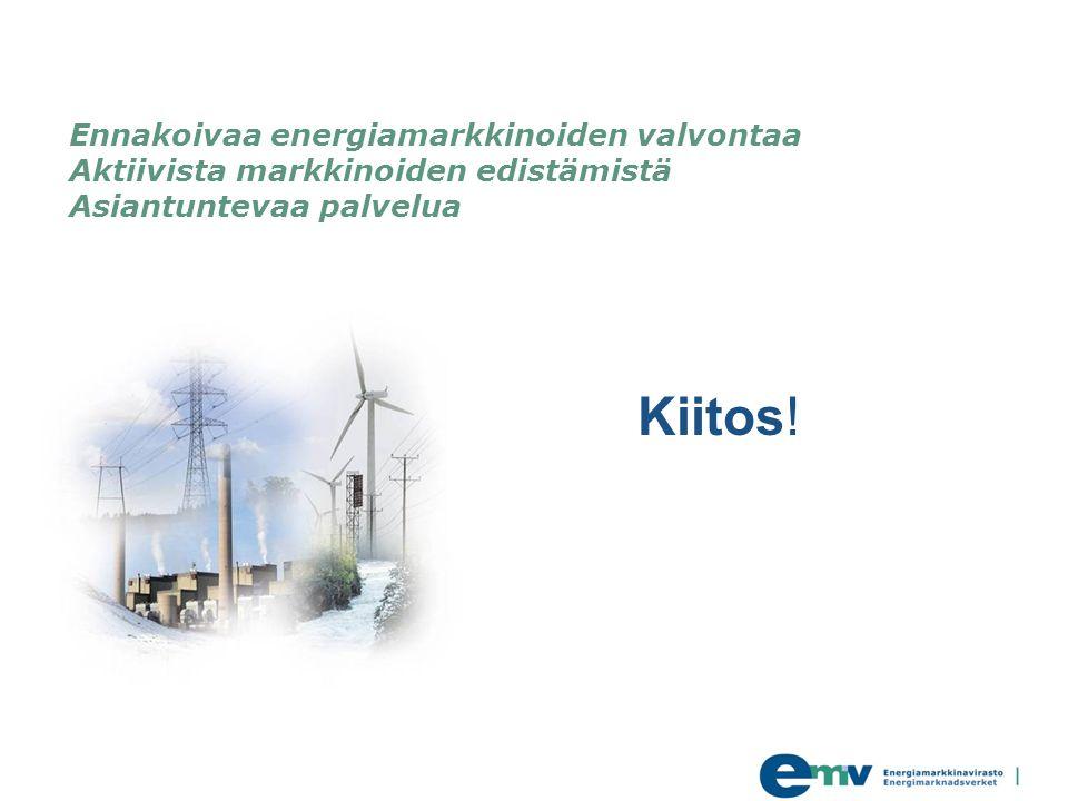 Ennakoivaa energiamarkkinoiden valvontaa Aktiivista markkinoiden edistämistä Asiantuntevaa palvelua
