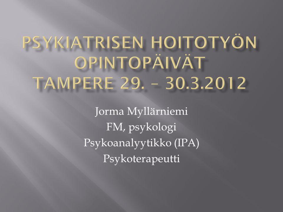 Psykiatrisen hoitotyön opintopäivät Tampere 29. – 30.3.2012