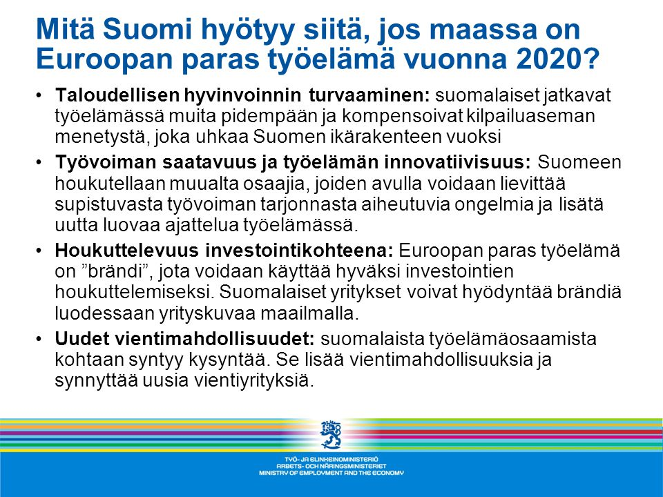 Mitä Suomi hyötyy siitä, jos maassa on Euroopan paras työelämä vuonna 2020