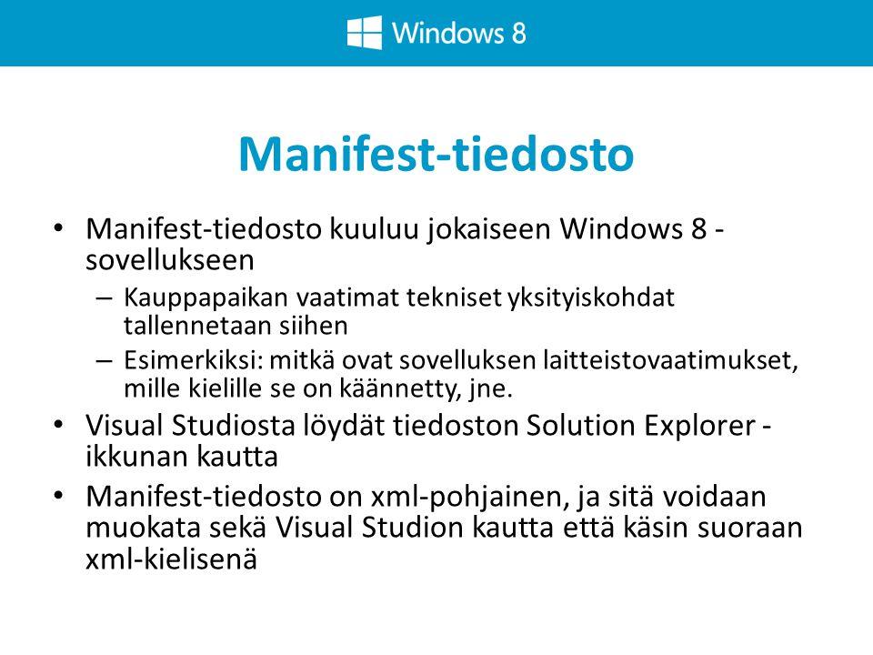 Manifest-tiedosto Manifest-tiedosto kuuluu jokaiseen Windows 8 -sovellukseen. Kauppapaikan vaatimat tekniset yksityiskohdat tallennetaan siihen.