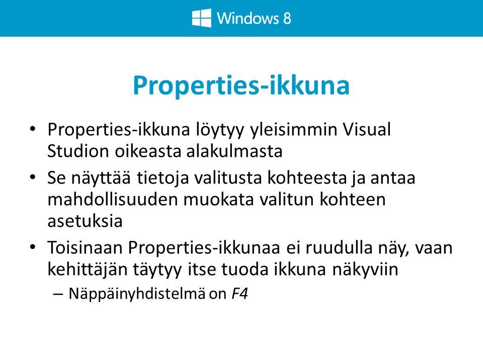 Properties-ikkuna Properties-ikkuna löytyy yleisimmin Visual Studion oikeasta alakulmasta.