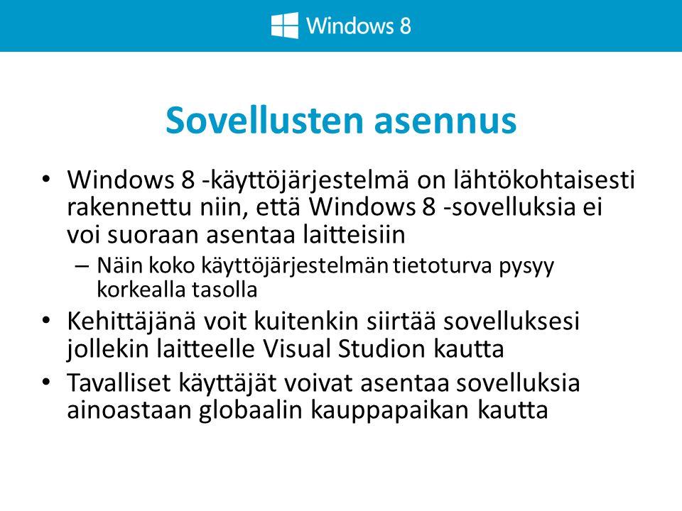 Sovellusten asennus Windows 8 -käyttöjärjestelmä on lähtökohtaisesti rakennettu niin, että Windows 8 -sovelluksia ei voi suoraan asentaa laitteisiin.