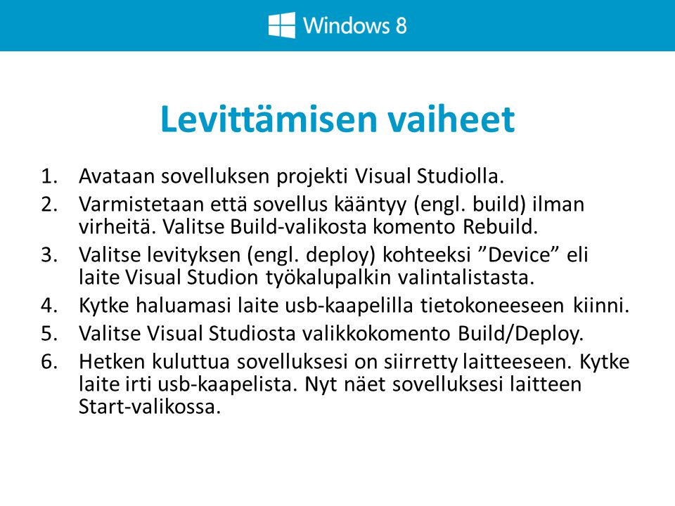 Levittämisen vaiheet Avataan sovelluksen projekti Visual Studiolla.