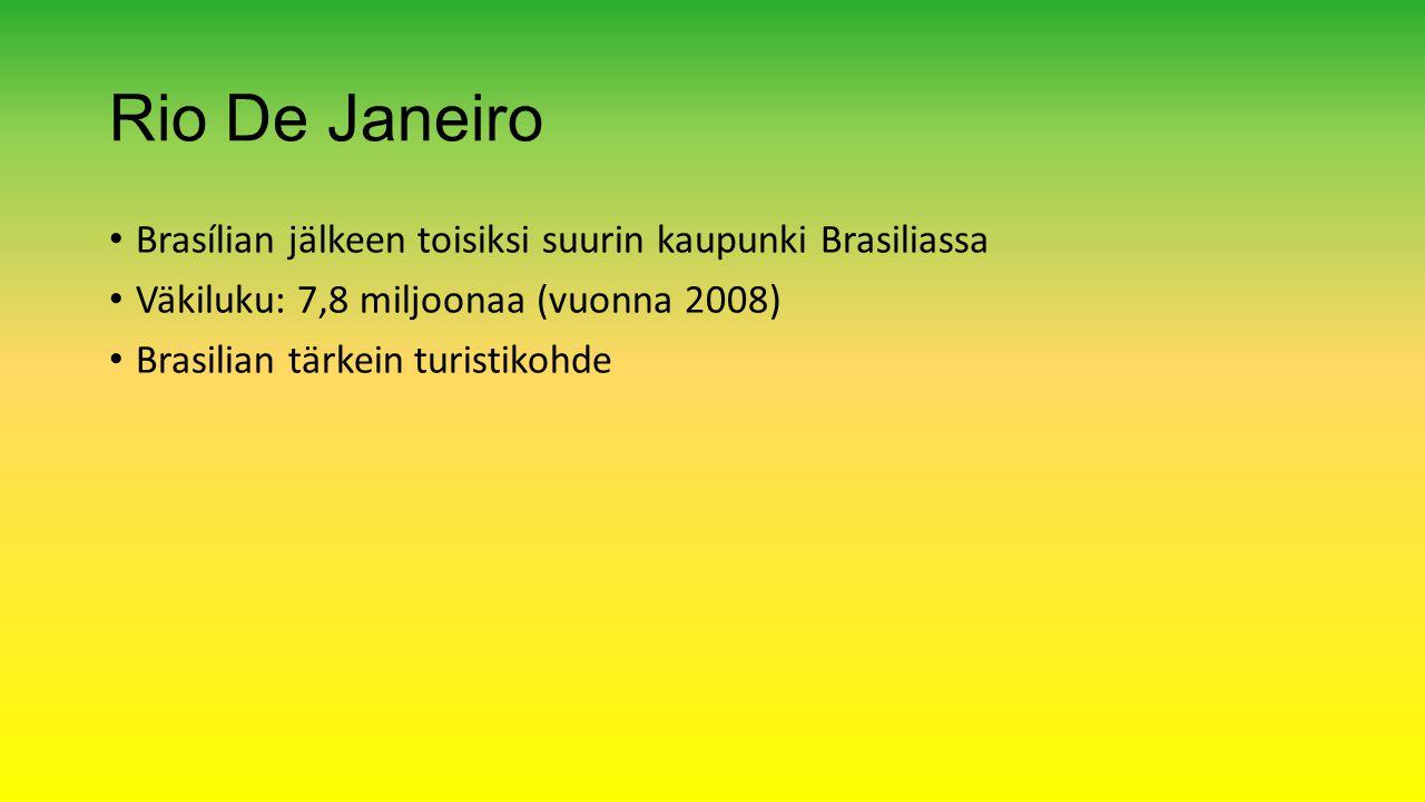 Rio De Janeiro Brasílian jälkeen toisiksi suurin kaupunki Brasiliassa