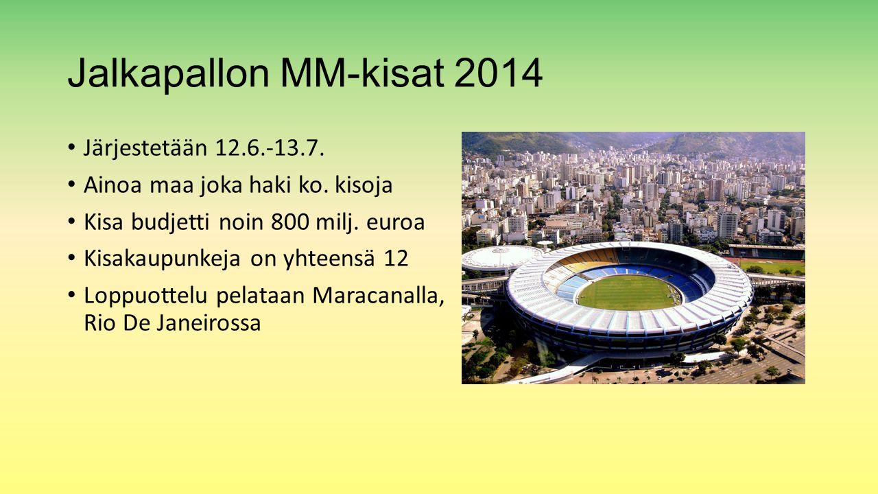 Jalkapallon MM-kisat 2014 Järjestetään 12.6.-13.7.