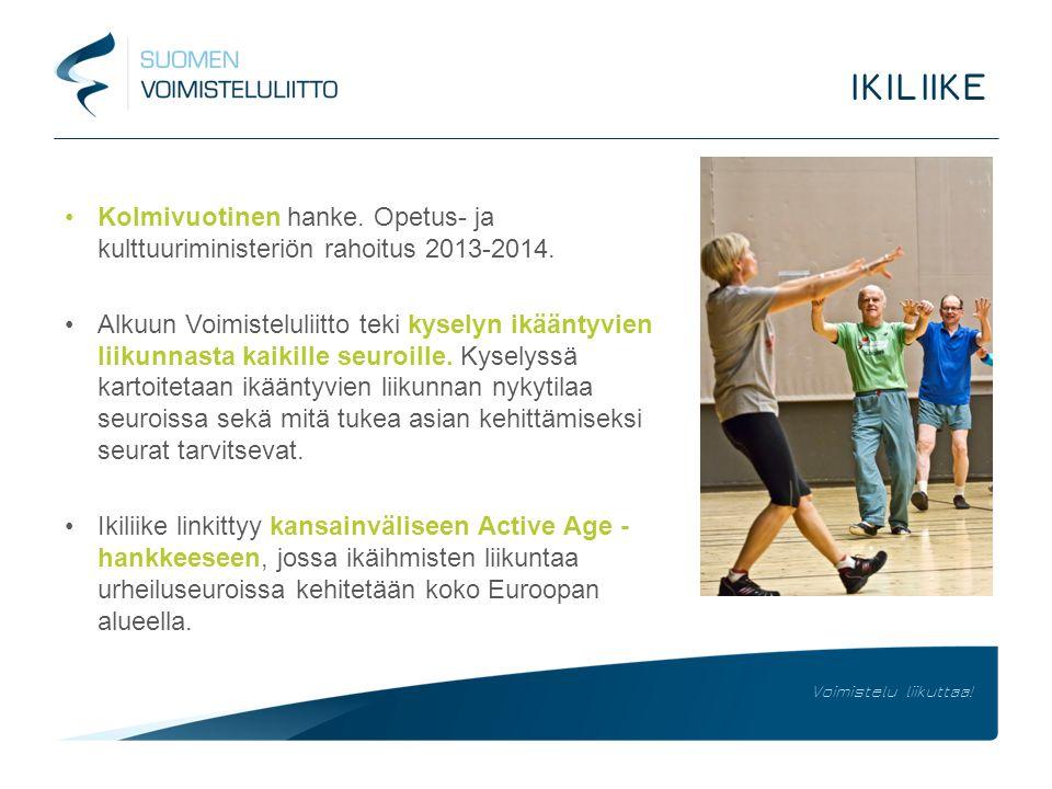 IKILIIKE Kolmivuotinen hanke. Opetus- ja kulttuuriministeriön rahoitus 2013-2014.