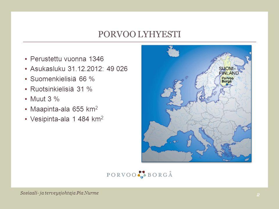Porvoo LYHYESTI Perustettu vuonna 1346 Asukasluku 31.12.2012: 49 026