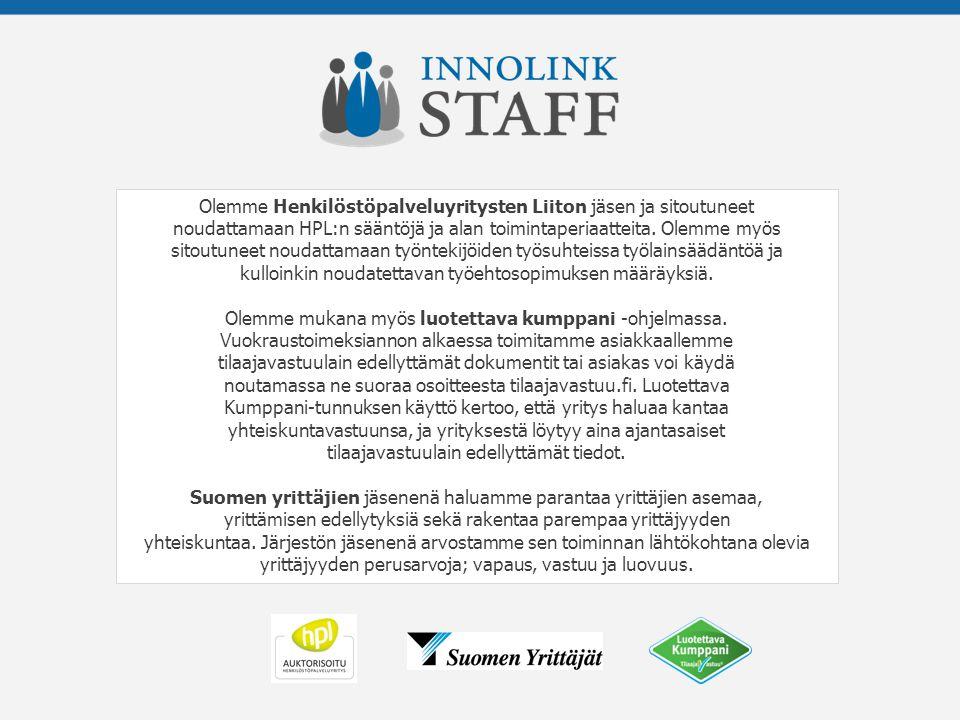 Olemme Henkilöstöpalveluyritysten Liiton jäsen ja sitoutuneet noudattamaan HPL:n sääntöjä ja alan toimintaperiaatteita.
