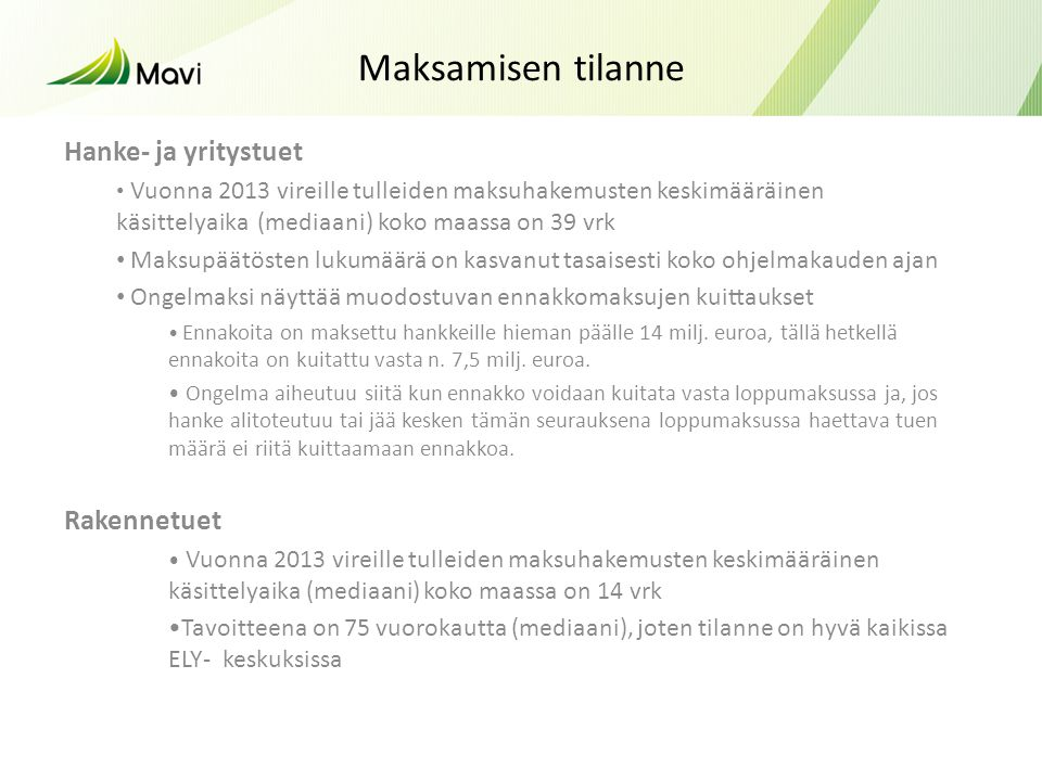 Maksamisen tilanne Hanke- ja yritystuet Rakennetuet