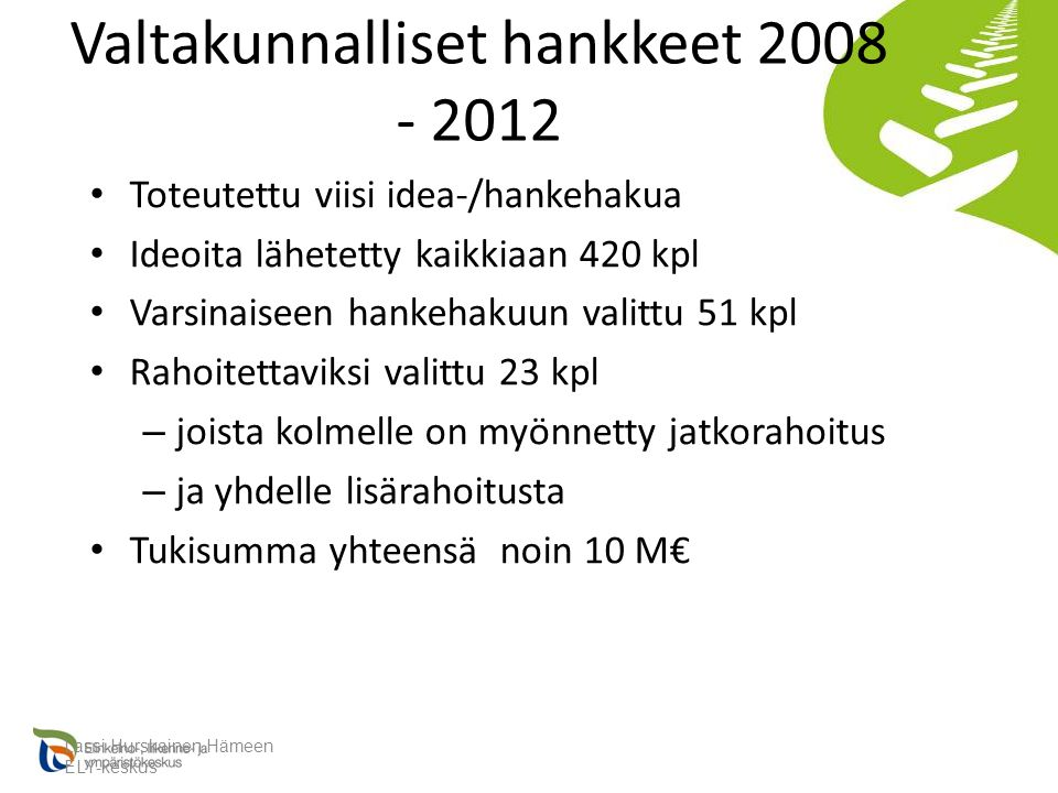 Valtakunnalliset hankkeet 2008 - 2012