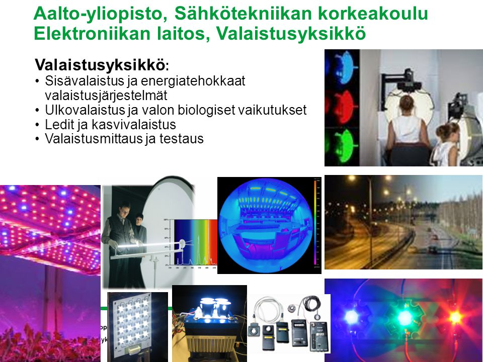 Aalto-yliopisto, Sähkötekniikan korkeakoulu Elektroniikan laitos, Valaistusyksikkö
