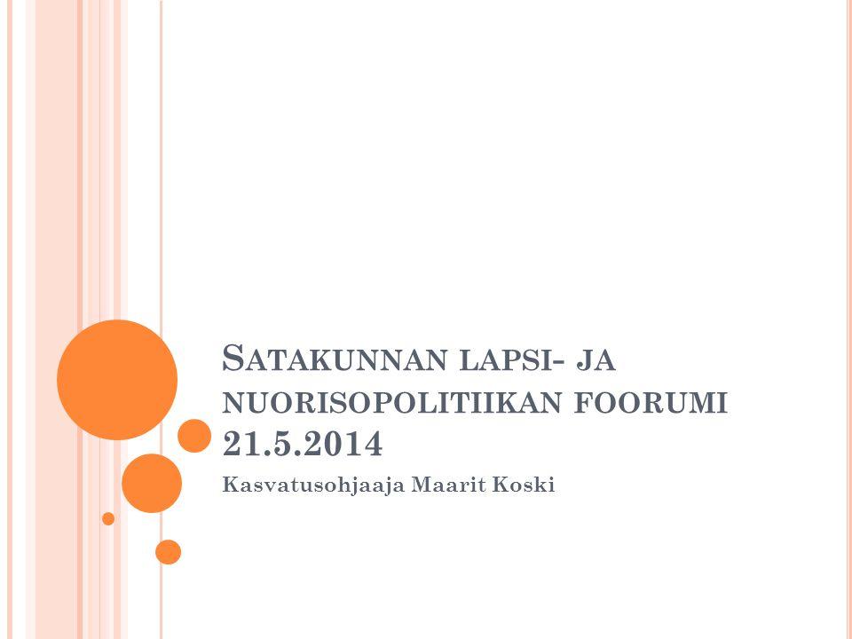 Satakunnan lapsi- ja nuorisopolitiikan foorumi 21.5.2014