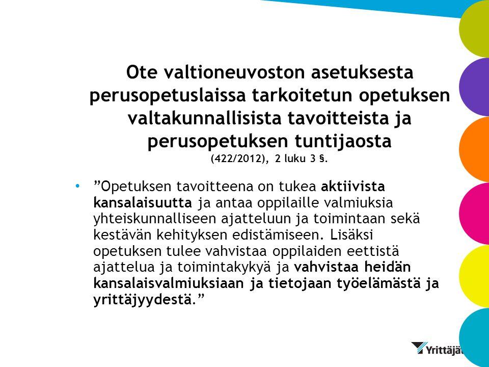 Ote valtioneuvoston asetuksesta perusopetuslaissa tarkoitetun opetuksen valtakunnallisista tavoitteista ja perusopetuksen tuntijaosta (422/2012), 2 luku 3 §.