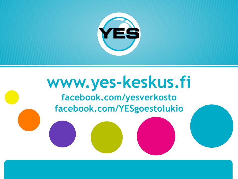 www.yes-keskus.fi facebook.com/yesverkosto facebook.com/YESgoestolukio