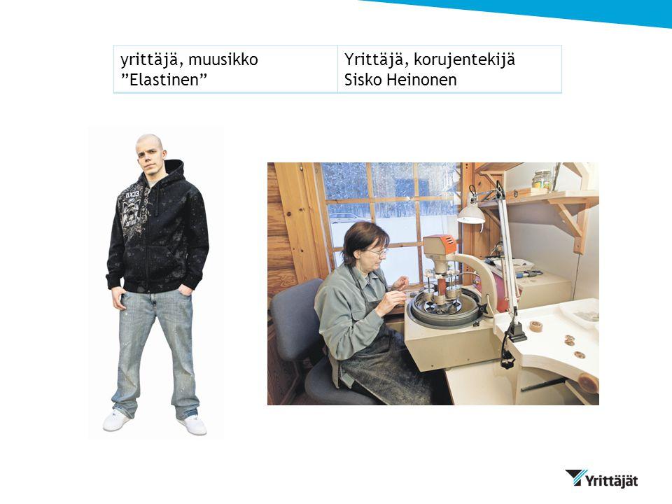 yrittäjä, muusikko Elastinen Yrittäjä, korujentekijä Sisko Heinonen