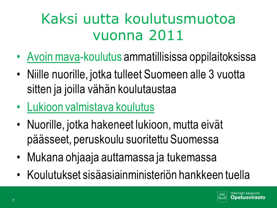 Kaksi uutta koulutusmuotoa vuonna 2011