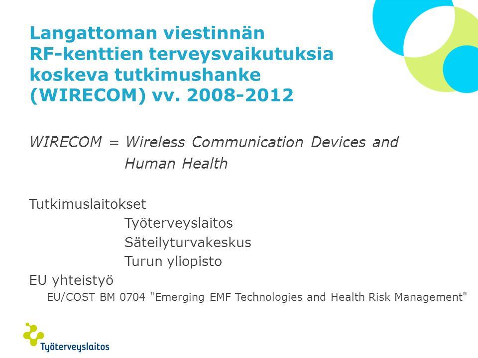 Langattoman viestinnän RF-kenttien terveysvaikutuksia koskeva tutkimushanke (WIRECOM) vv. 2008-2012