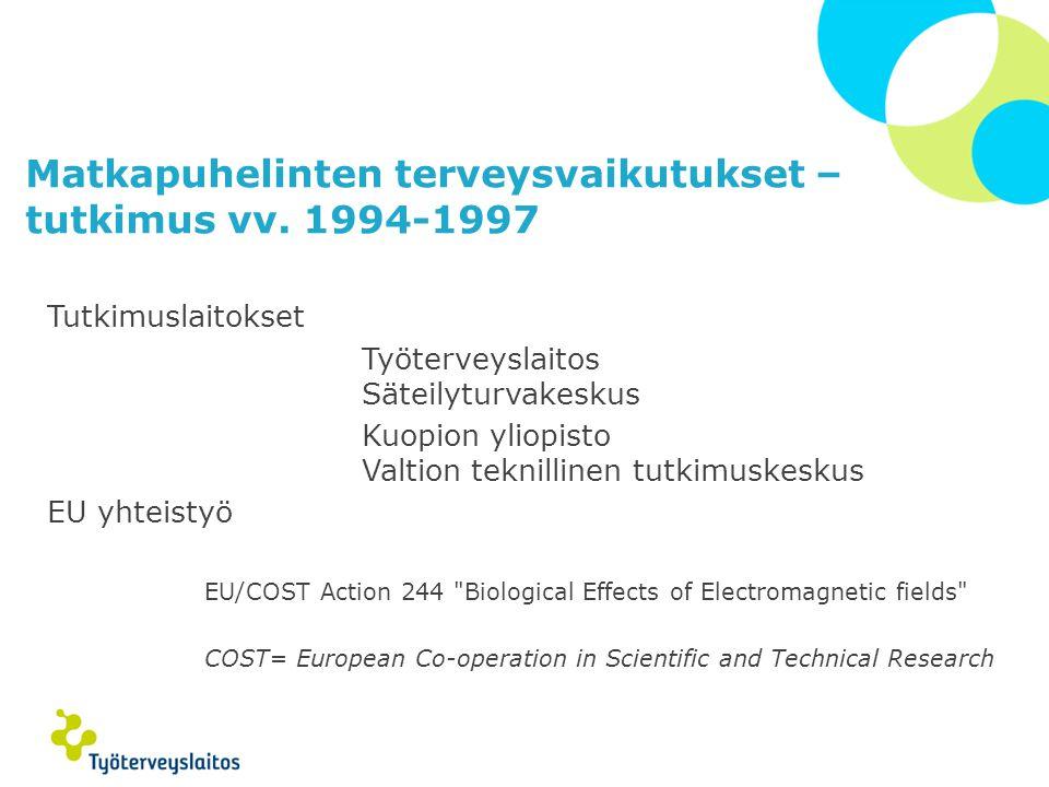 Matkapuhelinten terveysvaikutukset – tutkimus vv. 1994-1997