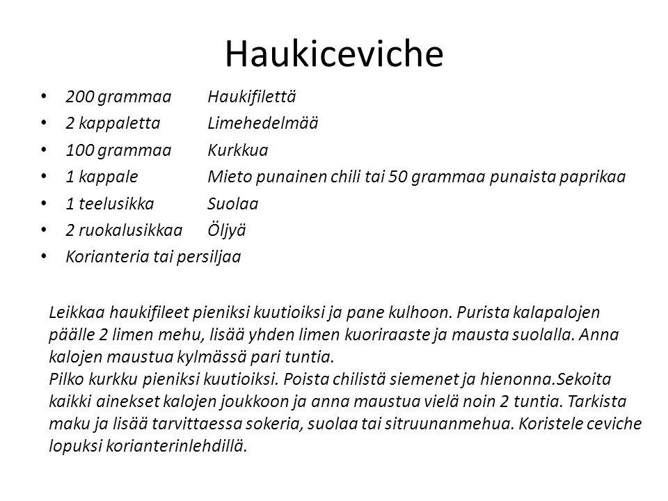 Haukiceviche 200 grammaa Haukifilettä 2 kappaletta Limehedelmää