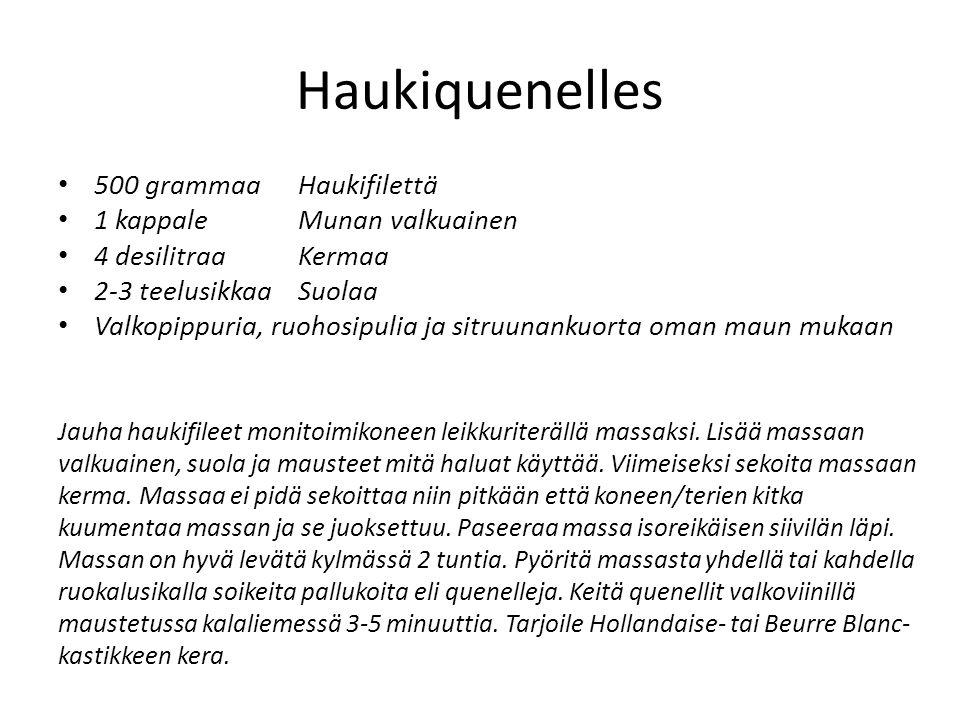 Haukiquenelles 500 grammaa Haukifilettä 1 kappale Munan valkuainen