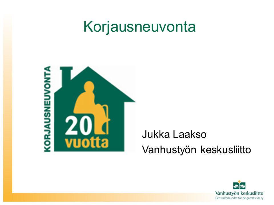 Korjausneuvonta Jukka Laakso Vanhustyön keskusliitto