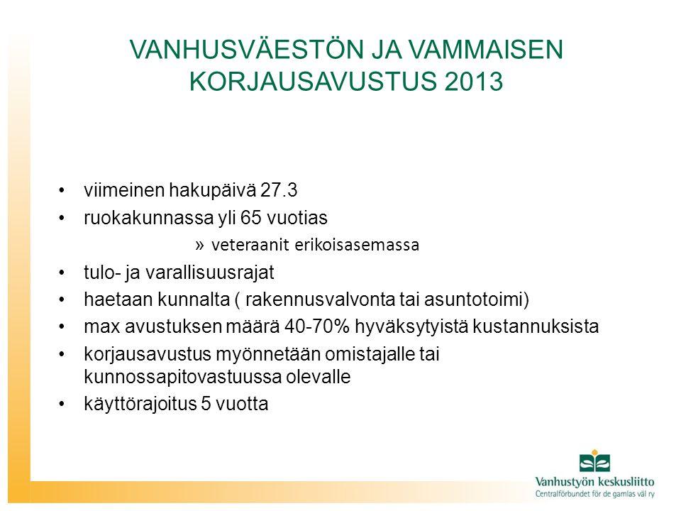 VANHUSVÄESTÖN JA VAMMAISEN KORJAUSAVUSTUS 2013