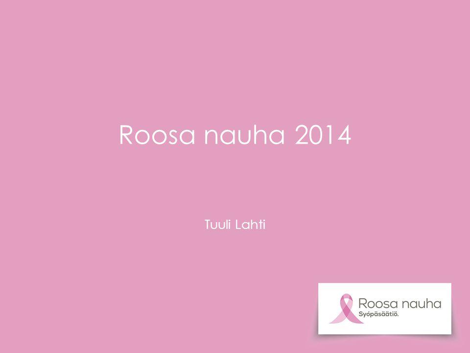 Roosa nauha 2014 Tuuli Lahti