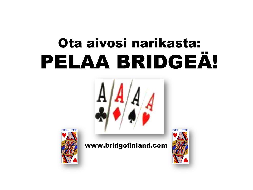 Ota aivosi narikasta: PELAA BRIDGEÄ!