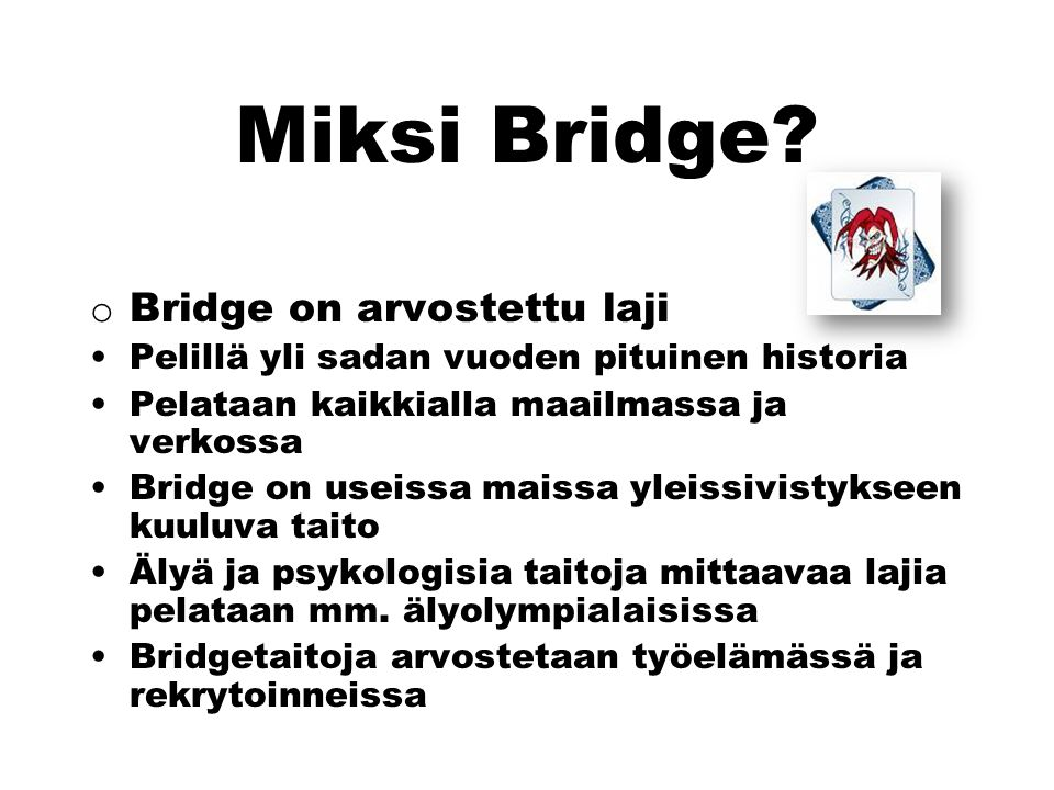 Miksi Bridge Bridge on arvostettu laji