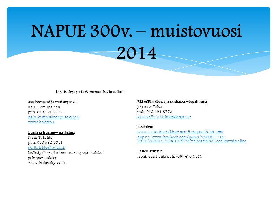 NAPUE 300v. – muistovuosi 2014 Lisätietoja ja tarkemmat tiedustelut: