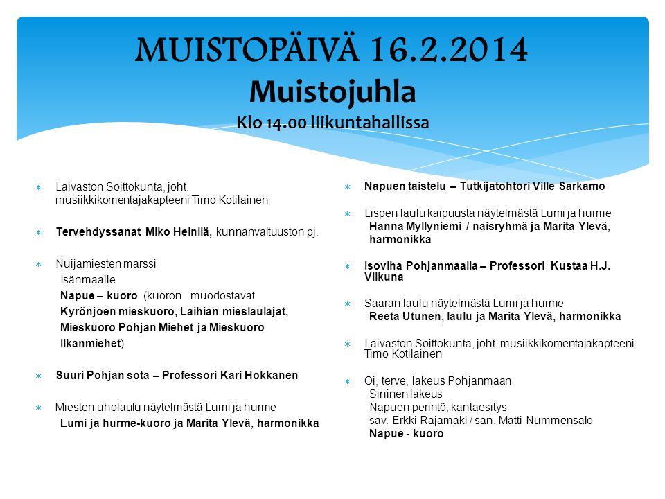 MUISTOPÄIVÄ 16.2.2014 Muistojuhla Klo 14.00 liikuntahallissa