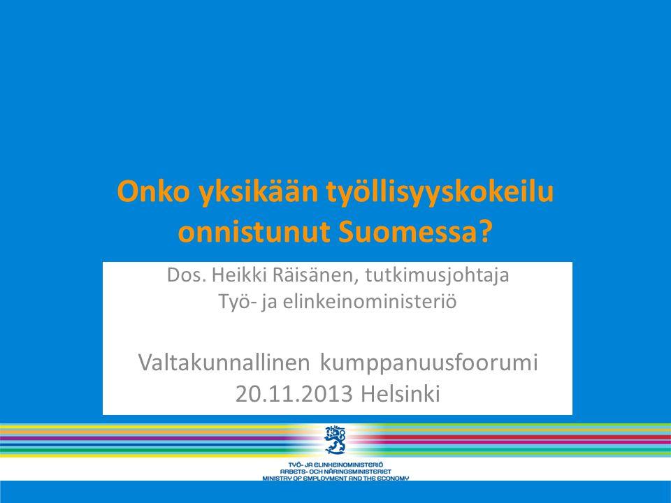 Onko yksikään työllisyyskokeilu onnistunut Suomessa