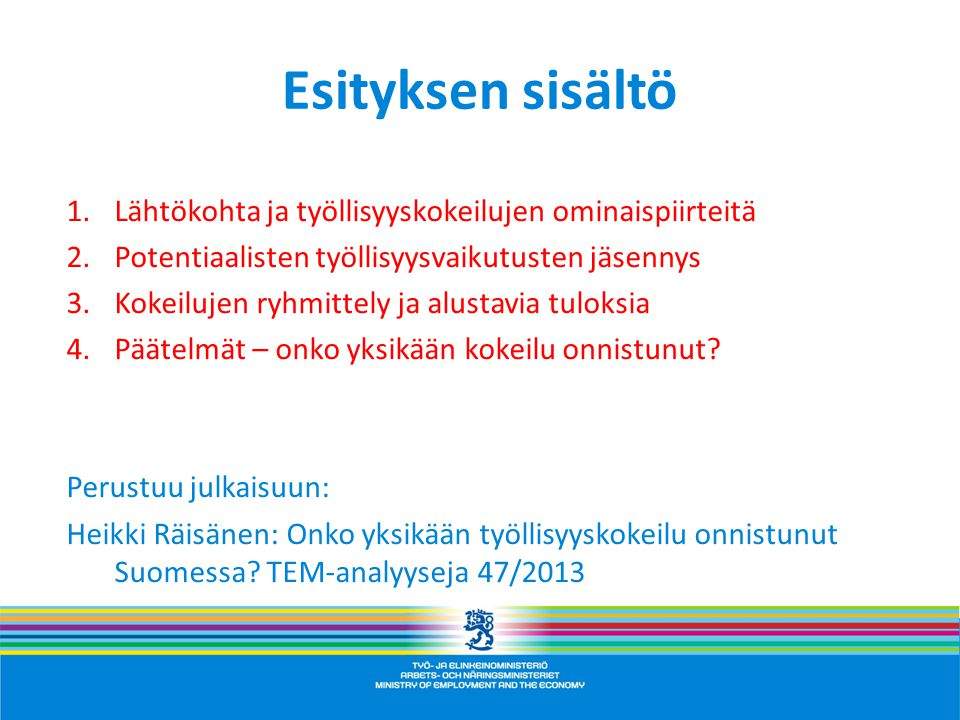 Esityksen sisältö Lähtökohta ja työllisyyskokeilujen ominaispiirteitä