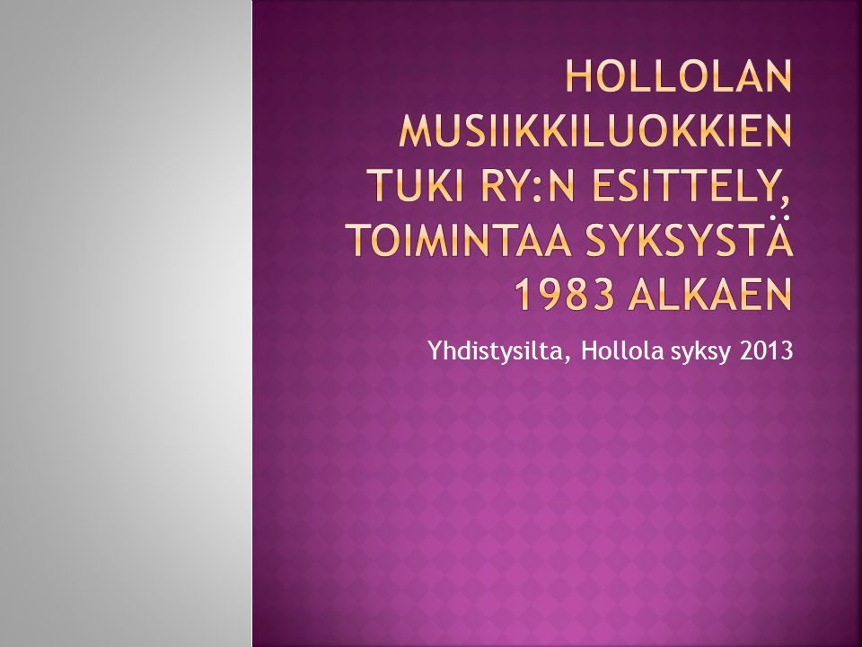Yhdistysilta, Hollola syksy 2013