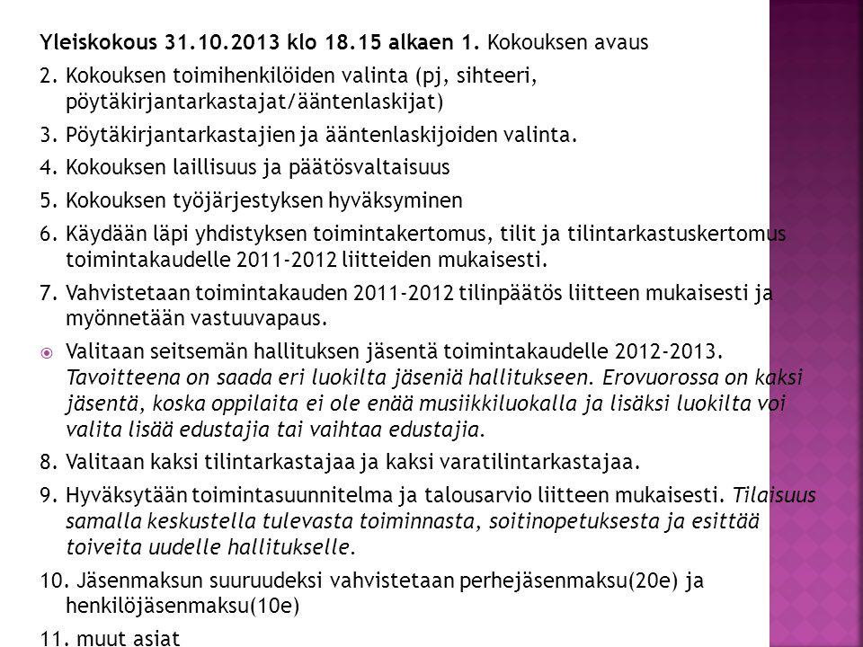 Yleiskokous 31.10.2013 klo 18.15 alkaen 1. Kokouksen avaus
