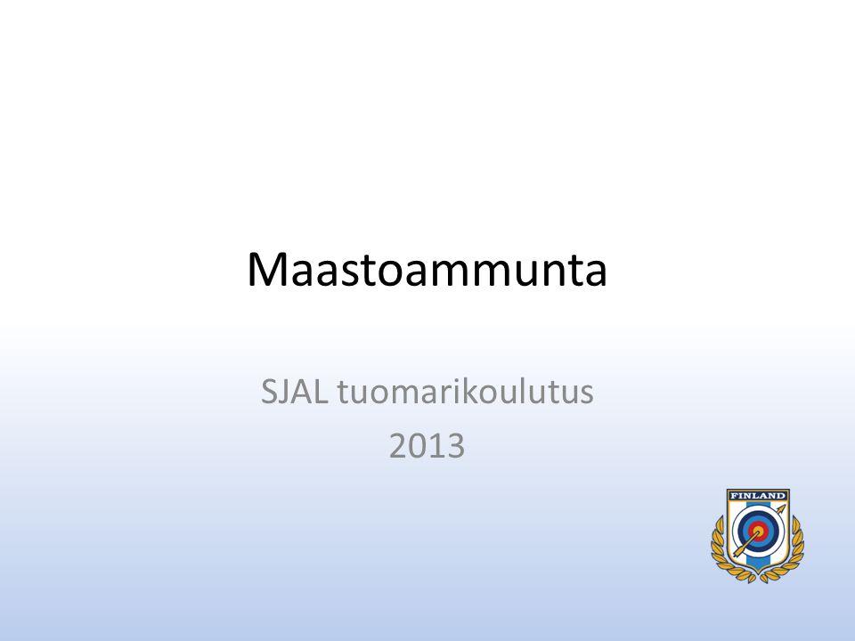 Maastoammunta SJAL tuomarikoulutus 2013
