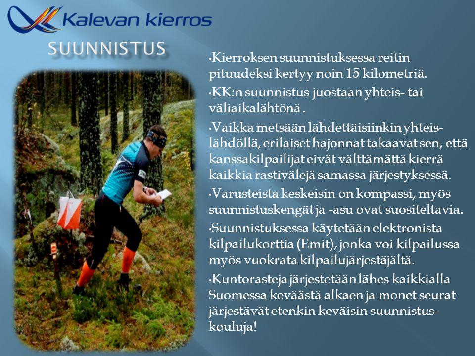 SUUNNISTUS Kierroksen suunnistuksessa reitin pituudeksi kertyy noin 15 kilometriä. KK:n suunnistus juostaan yhteis- tai väliaikalähtönä .