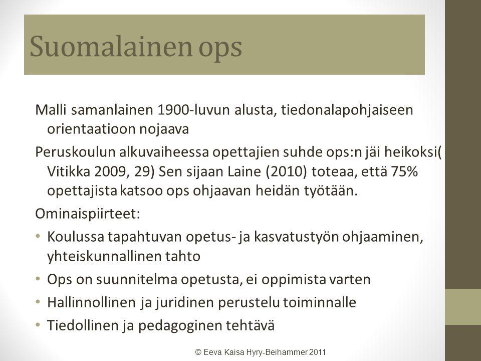 Suomalainen ops Malli samanlainen 1900-luvun alusta, tiedonalapohjaiseen orientaatioon nojaava.
