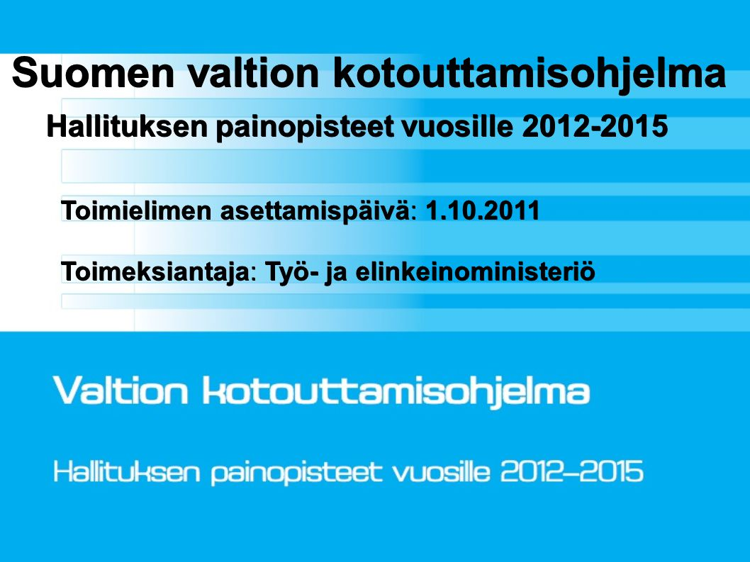 Suomen valtion kotouttamisohjelma Hallituksen painopisteet vuosille 2012-2015