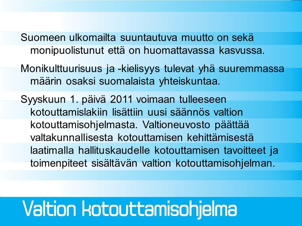 Suomeen ulkomailta suuntautuva muutto on sekä monipuolistunut että on huomattavassa kasvussa.
