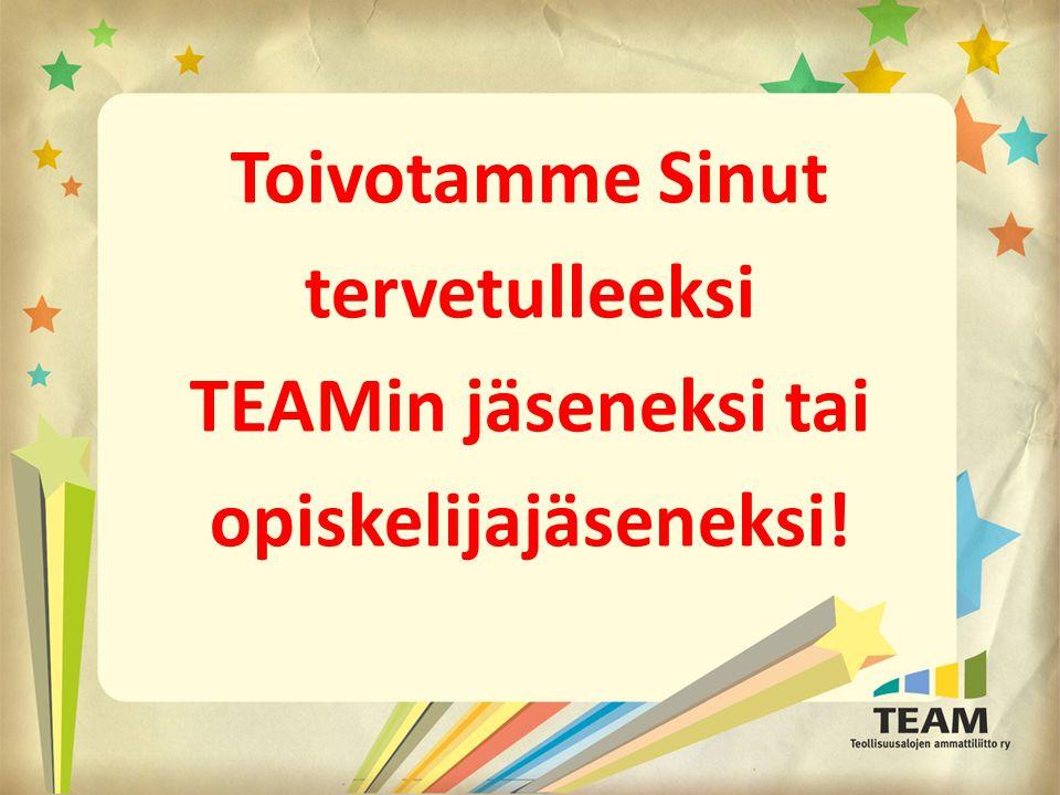 Toivotamme Sinut tervetulleeksi TEAMin jäseneksi tai opiskelijajäseneksi!