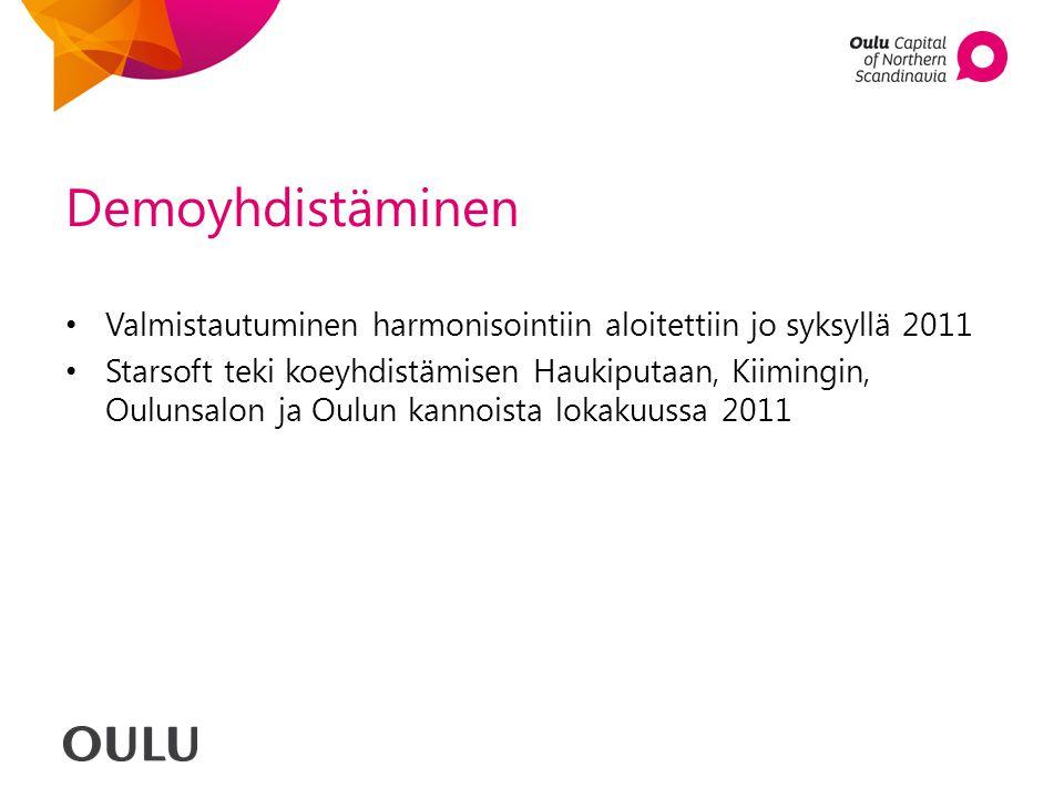 Demoyhdistäminen Valmistautuminen harmonisointiin aloitettiin jo syksyllä 2011.