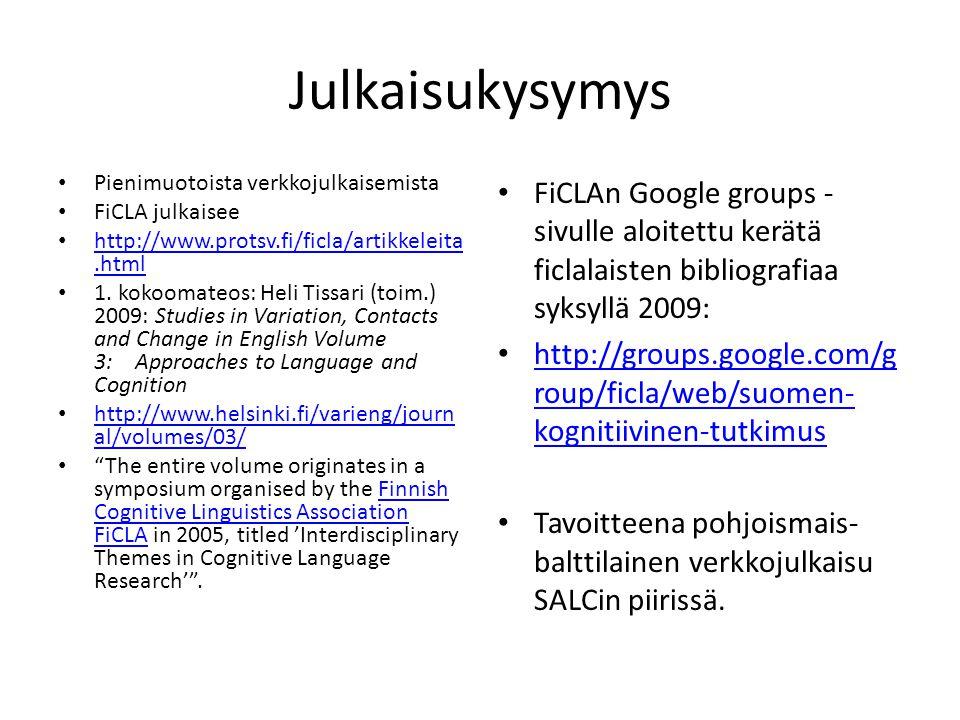 Julkaisukysymys Pienimuotoista verkkojulkaisemista. FiCLA julkaisee. http://www.protsv.fi/ficla/artikkeleita.html.