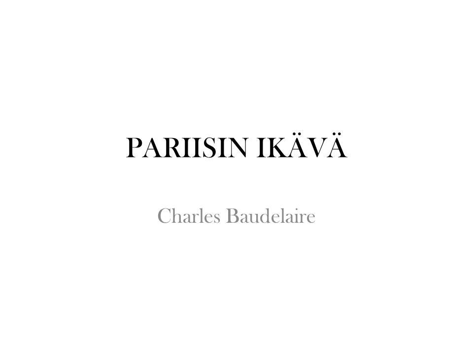 PARIISIN IKÄVÄ Charles Baudelaire