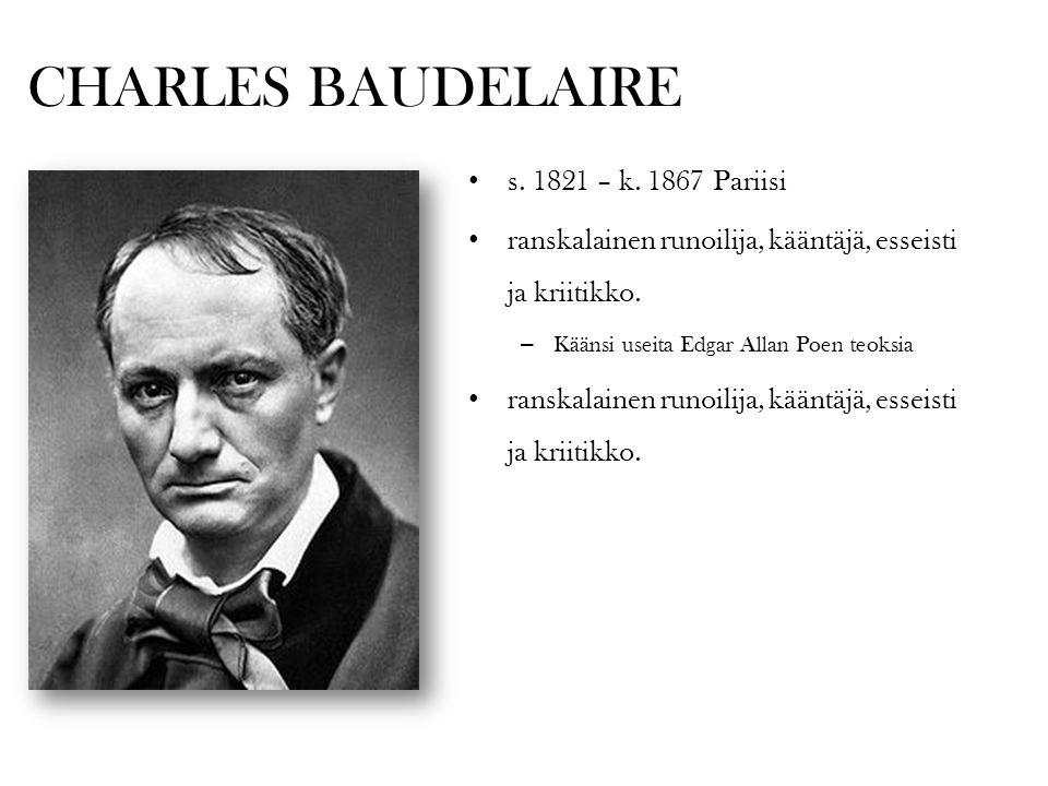 CHARLES BAUDELAIRE s. 1821 – k. 1867 Pariisi