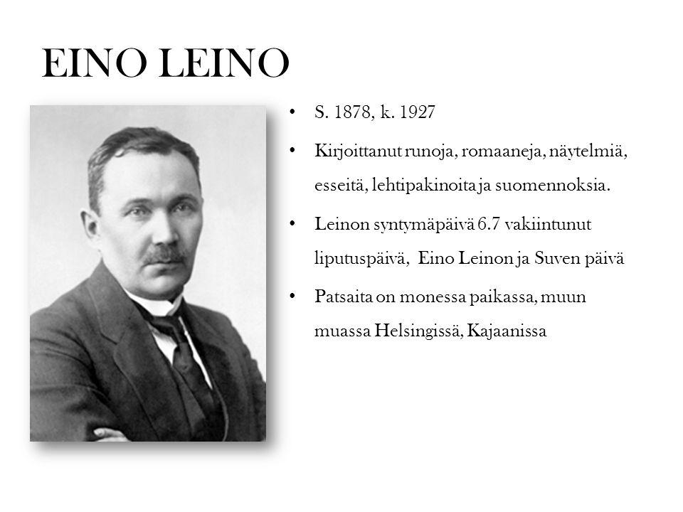 EINO LEINO S. 1878, k. 1927. Kirjoittanut runoja, romaaneja, näytelmiä, esseitä, lehtipakinoita ja suomennoksia.