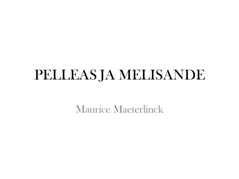 PELLEAS JA MELISANDE Maurice Maeterlinck