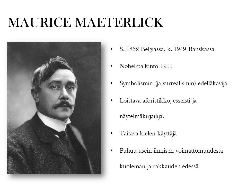 MAURICE MAETERLICK S. 1862 Belgiassa, k. 1949 Ranskassa