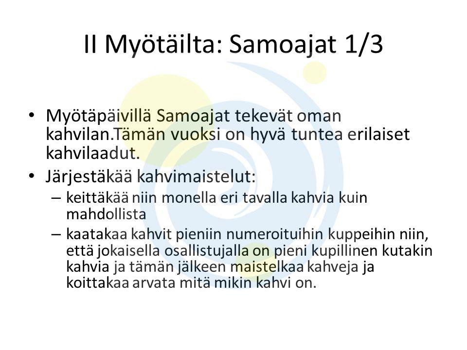 II Myötäilta: Samoajat 1/3
