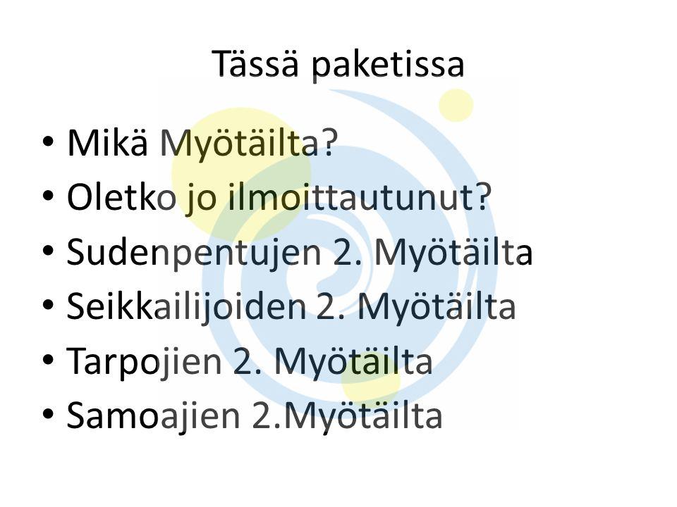 Tässä paketissa Mikä Myötäilta Oletko jo ilmoittautunut Sudenpentujen 2. Myötäilta. Seikkailijoiden 2. Myötäilta.